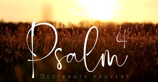 Psalm 139 | Desperate Prayers