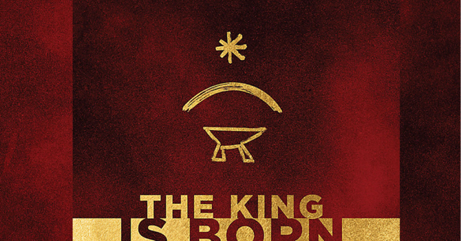 """""""THE KING IS BORN"""""""