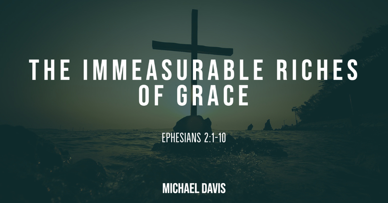 The Immeasurable Riches of Grace