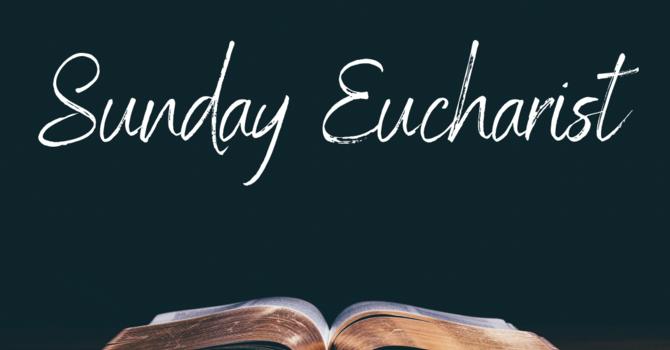 Sunday Eucharist with Singing and Livestream