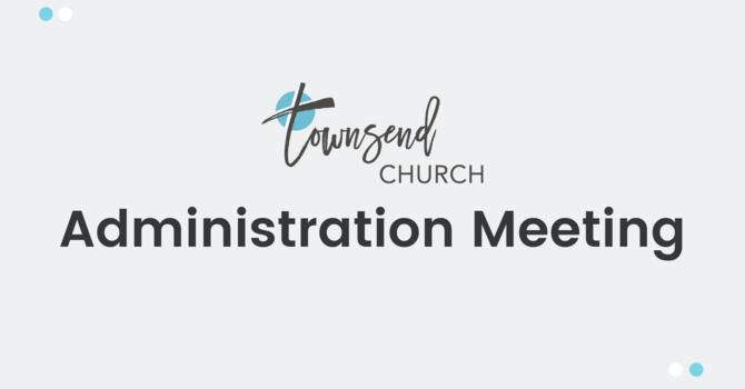 Church Administration Meeting