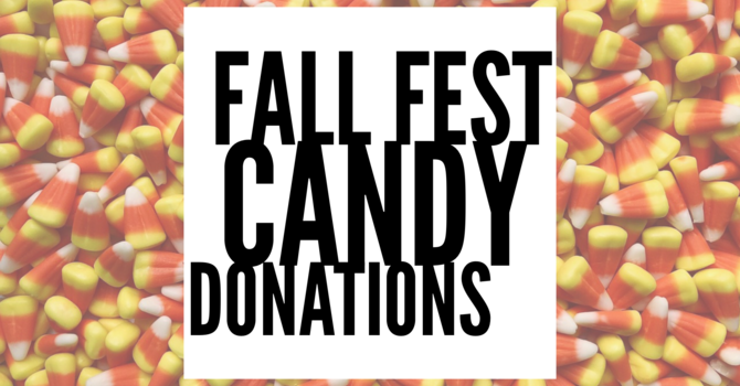Fall Fest Candy Donations! image