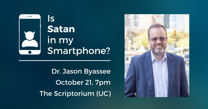 """""""Is Satan in My Smartphone"""" with Dr. Jason Byassee"""