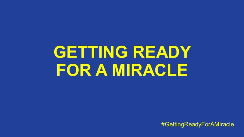 Getting Ready For A Miracle