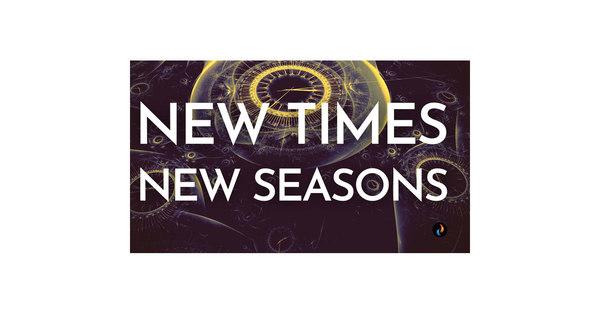 New Times, New Seasons