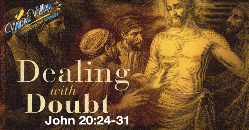 """""""Dealing With Doubt"""""""
