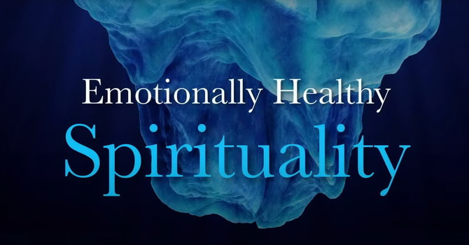 Emotionally Healthy Spirituality -  Chapter 1