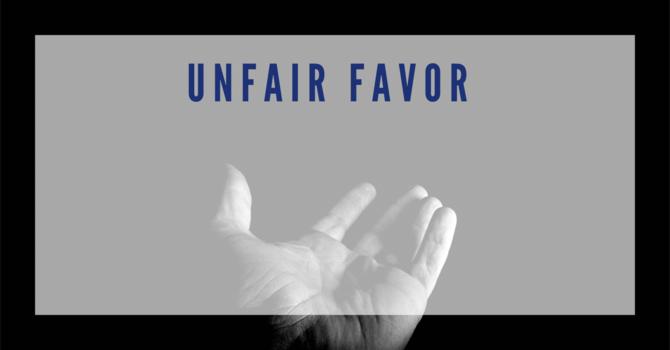 Unfair Favor