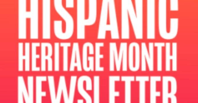 Hispanic Heritage Month Newsletter image