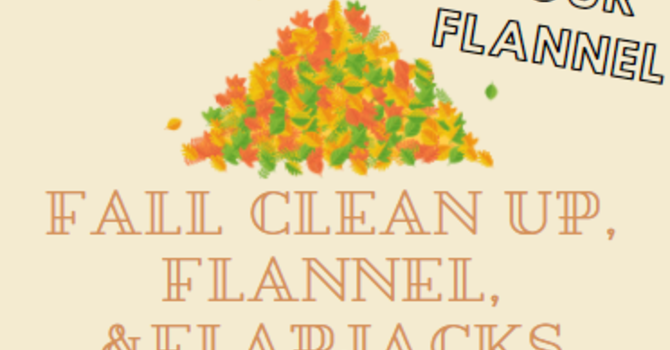 Fall Clean Up, Flannel, & Flapjacks