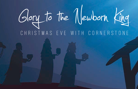 Glory to the Newborn King - Christmas Eve Service