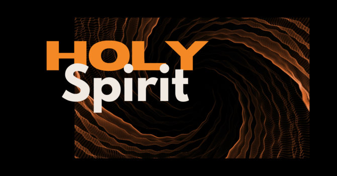 Holy Spirit - Who, what, why and the Work of the Spirit