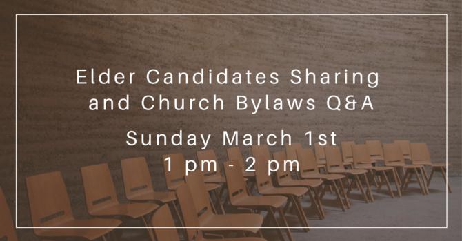 Elder Candidates Sharing & Church Bylaws Q&A