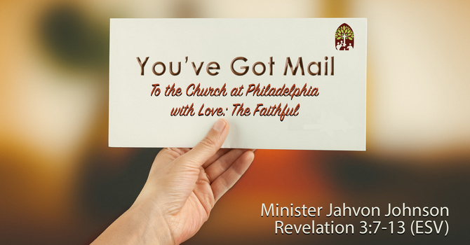 You've Got Mail: To the Church of Philadelphia with Love: The Faithful