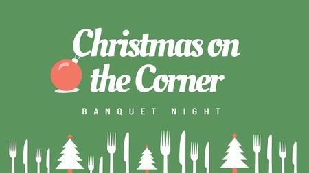 Christmas On The Corner - Banquet Night