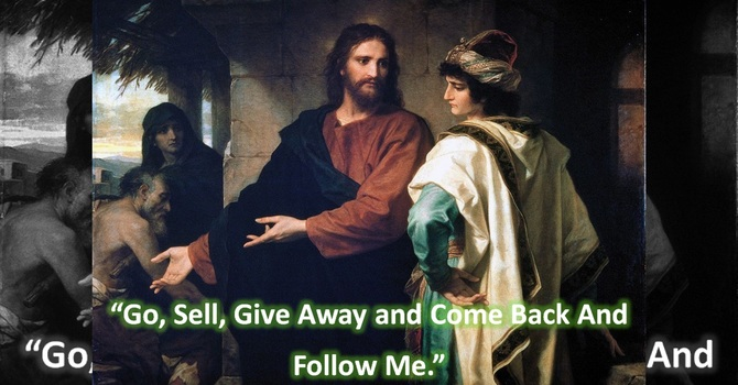Go, Sell, Give Away and Come Back And Follow Me