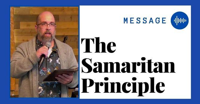 The Samaritan Principle | Guest Speaker John Helps, ICCS image