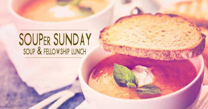 SOUPer Sunday! Fellowship Lunch