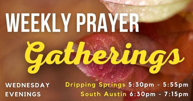 Weekly Prayer Gatherings