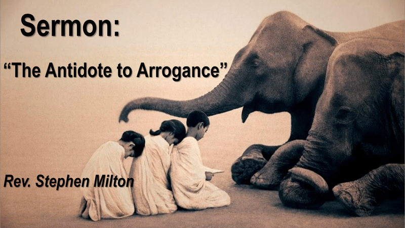 The Antidote to Arrogance