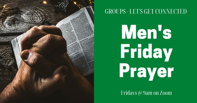GROUPS: Men's Friday Prayer Meeting