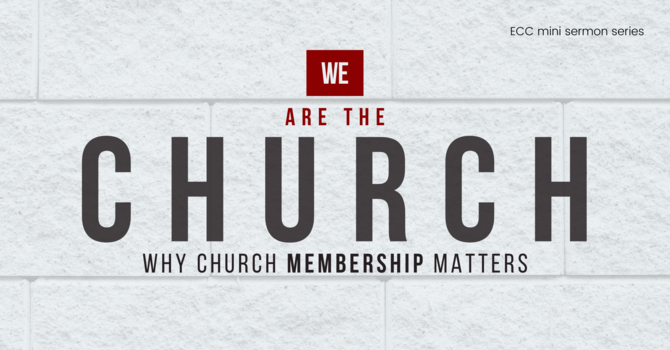 What Does It Mean to Be a Member of a Local Church?