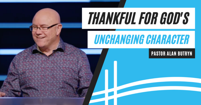 Thankful for God's Unchanging Character