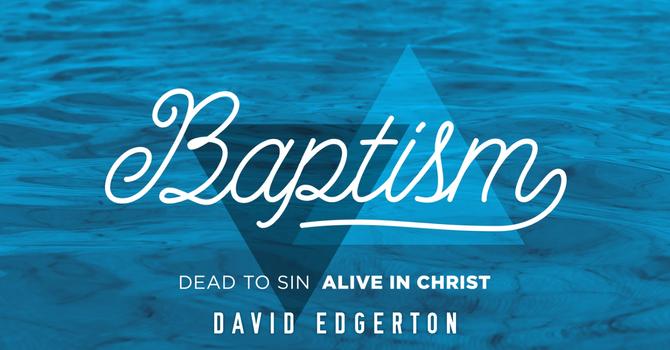 """Talk """"Baptism"""" October 10, 2021 10am service image"""