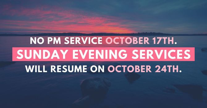 No Evening Services on October 17th