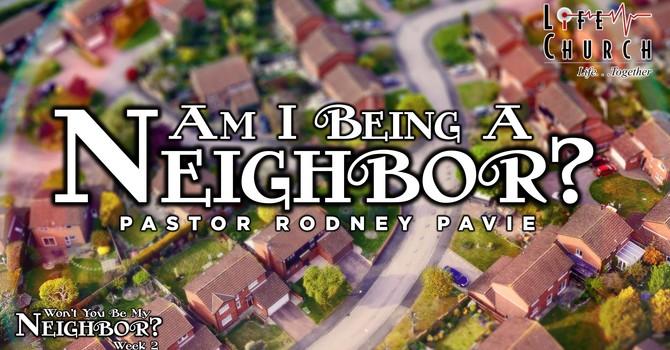 Am I Being A Neighbor?