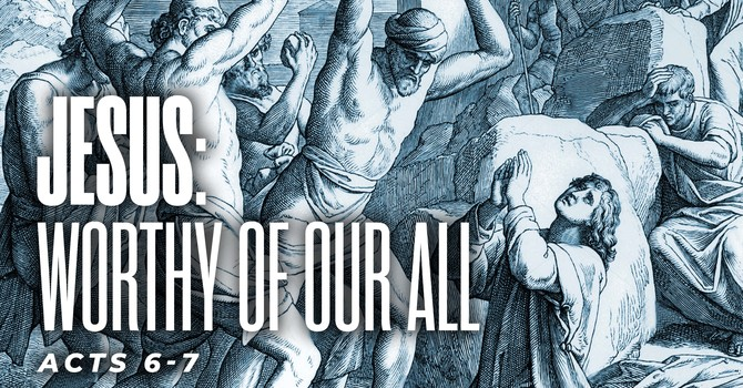 JESUS: Worthy of Our All
