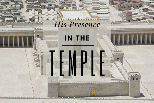 His Presence in the Temple
