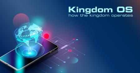 Kingdom OS - How The Kingdom Operates