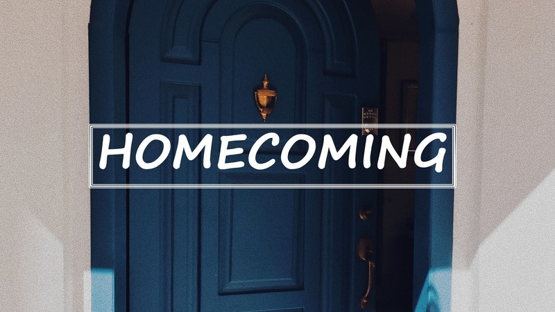 Homcoming:  Come Home