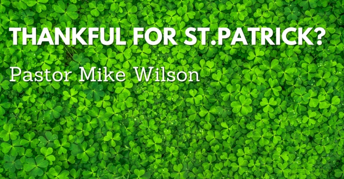 Thankful for ...St.Patrick?