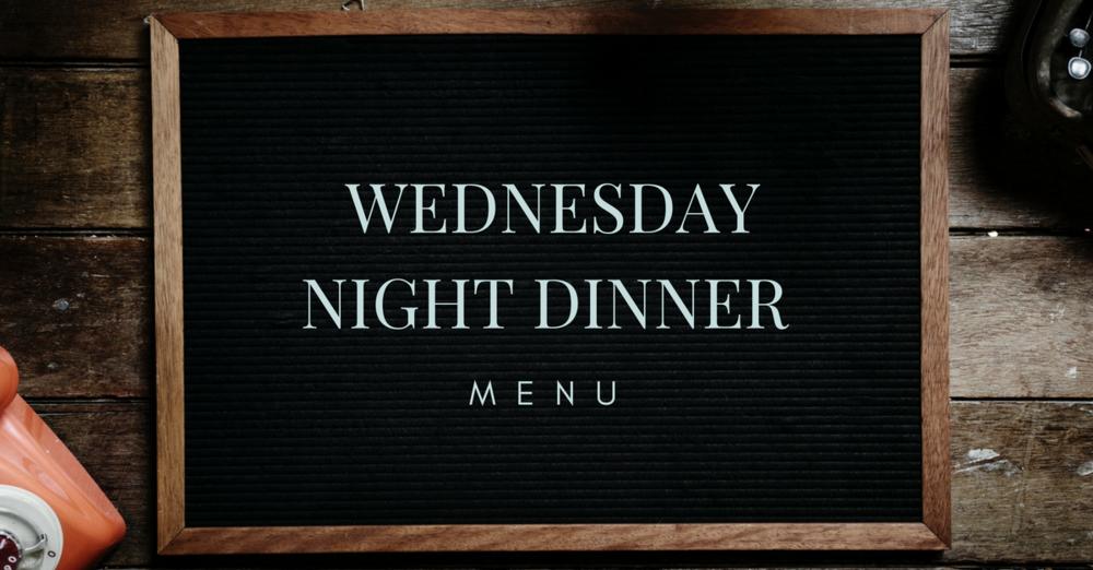 Wednesday Night Menu