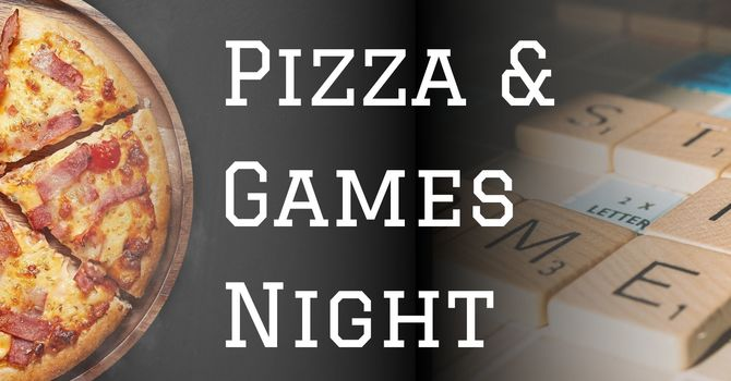 PIZZA & GAMES NIGHT