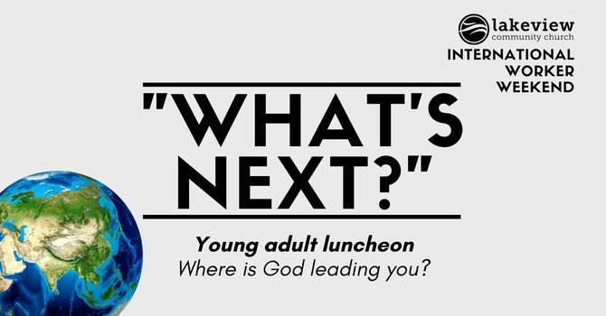 """""""What's Next?"""" Young Adult Luncheon"""