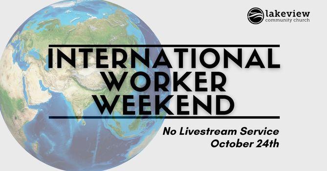 International Worker Weekend