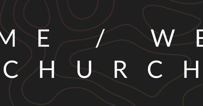 Me/We Church - Part II