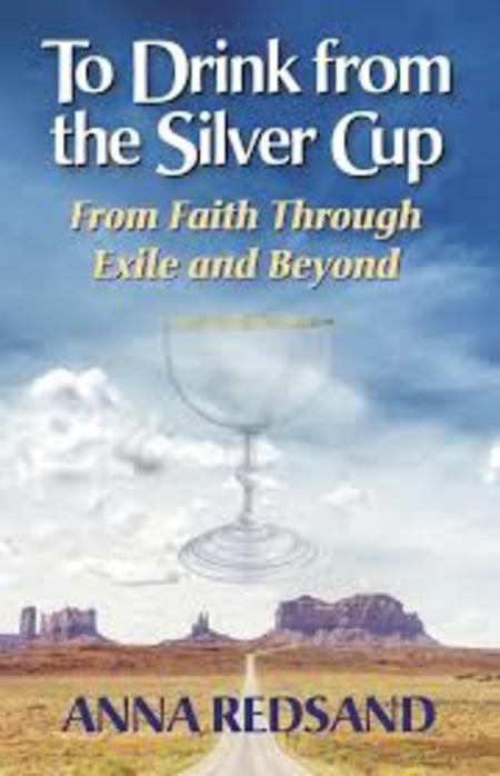 To Drink from the Silver Cup - Anna Redsand