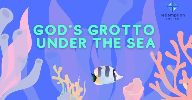 GOD'S GROTTO UNDER THE SEA