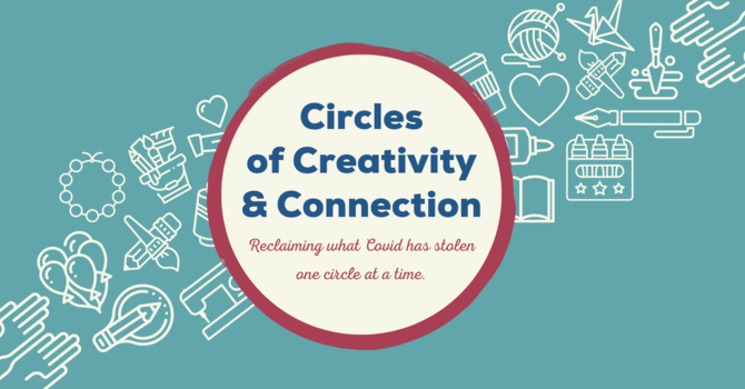 Circles of Creativity and Connection