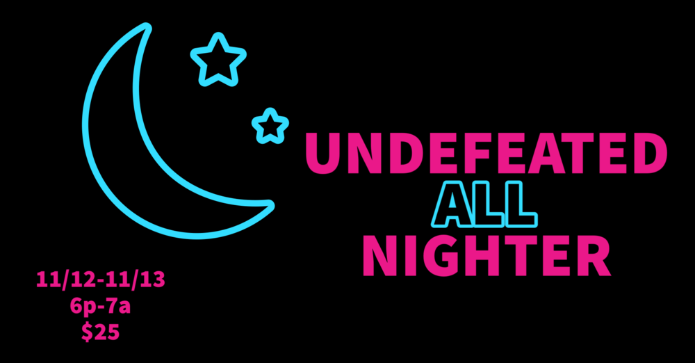 Undefeated All-NIghter