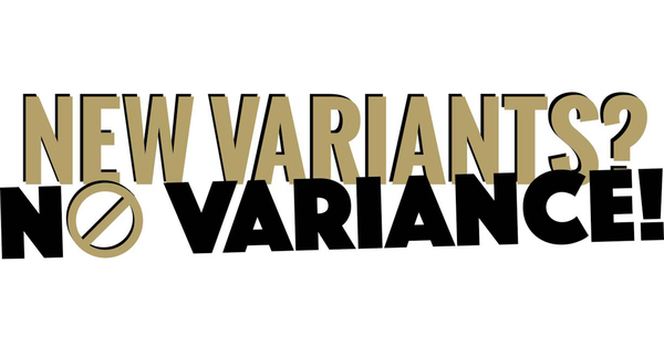 New Variants? No Variance!