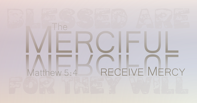 Blessed are the Merciful