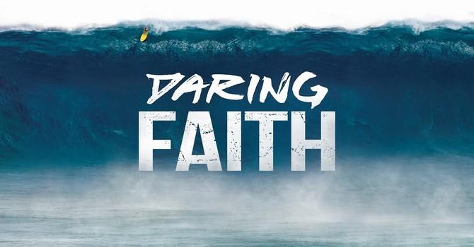 Daring Faith Part 1 - Building A Life Of Faith