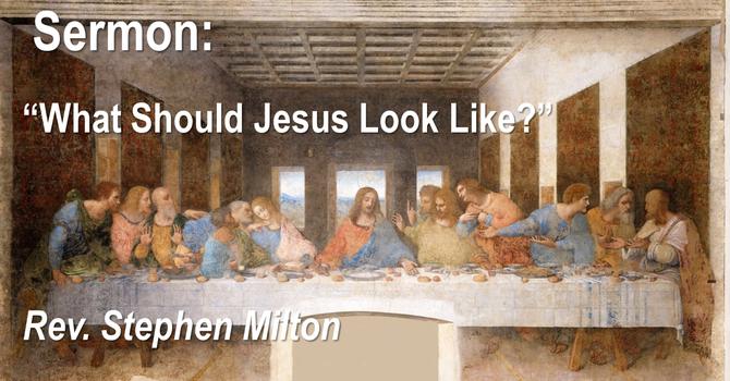 What Should Jesus Look Like?