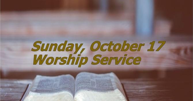 Sunday, October 17 Worship Service