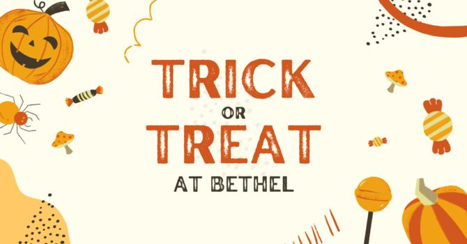 Trick or Treat at Bethel!